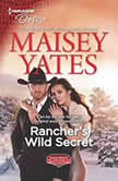 Rancher's Wild Secret, Maisey Yates