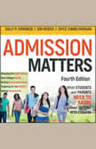 Admission Matters What Students and Parents Need to Know About Getting into College, Joyce Vining Morgan