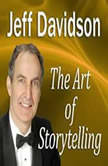 The Art of Storytelling Becoming a Memorable Speaker, Jeff Davidson