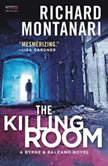 The Killing Room A Balzano & Byrne Novel, Richard Montanari