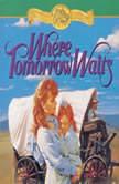 Where Tomorrow Waits, Jane  Peart