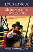 Merrano of the Dry Country, Louis L'Amour