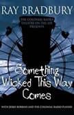 Something Wicked This Way Comes, Ray Bradbury