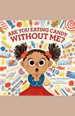 Are You Eating Candy without Me?, Draga Jenny Malesevic