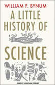 A Little History of Science, William F. Bynum
