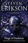 Forge of Darkness, Steven Erikson