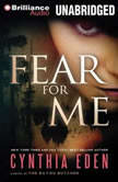 Fear For Me A Novel of the Bayou Butcher, Cynthia Eden