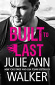 Built to Last, Julie Ann Walker