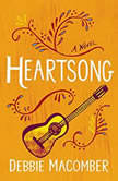 Heartsong A Novel, Debbie Macomber