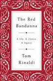 The Red Bandanna, Tom Rinaldi