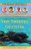 The Thieves of Ostia The Roman Mysteries Book 3, Caroline Lawrence