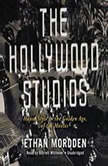 The Hollywood Studios House Style in the Golden Age of the Movies, Ethan Mordden