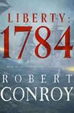 Liberty: 1784, Robert Conroy