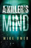 A Killer's Mind, Mike Omer