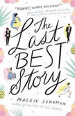 The Last Best Story, Maggie Lehrman