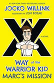Marc's Mission Way of the Warrior Kid (A Novel), Jocko Willink