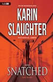 Snatched A Will Trent Story, Karin Slaughter