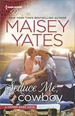 Seduce Me, Cowboy (Copper Ridge), Maisey Yates