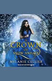 A Crown of Snow and Ice A Retelling of The Snow Queen, Melanie Cellier