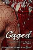 Caged: Love and Treachery on the High Seas, Bey Deckard