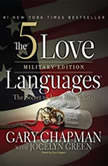 The 5 Love Languages Military Edition The Secret to Love That Lasts, Gary D Chapman