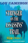 Stringer on the Assassins Trail