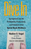 Dive In Springboard into the Profitability, Productivity, and Potential of the Special Needs Workforce, Nadine O. Vogel
