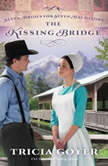 The Kissing Bridge, Tricia Goyer