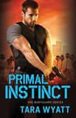 Primal Instinct, Tara Wyatt