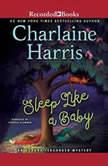 Sleep Like a Baby, Charlaine Harris
