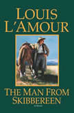 The Man from Skibbereen A Novel, Louis L'Amour