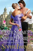 Lady Sarah's Sinful Desires Secrets at Thorncliff Manor, Sophie Barnes