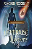 The Lighthouse Keepers The Lighthouse Trilogy, Book 3, Adrian McKinty