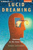 Lucid Dreaming Gateway to the Inner Self, Robert Waggoner