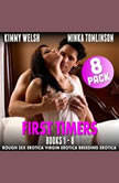 First Timers 8-Pack - Books 1 - 8 (Rough Sex Erotica Virgin Erotica Breeding Erotica), Kimmy Welsh