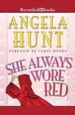She Always Wore Red, Angela Elwell Hunt