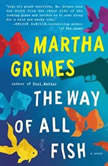 The Way of All Fish, Martha Grimes