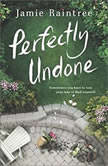 Perfectly Undone, Jamie Raintree
