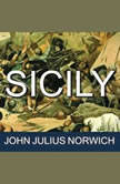 Sicily An Island at the Crossroads of History, John Julius Norwich