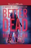 Better Dead, Max Allan Collins