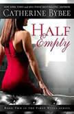 Half Empty, Catherine Bybee
