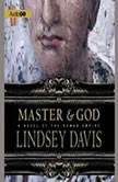 Master and God A Novel of the Roman Empire, Lindsey Davis