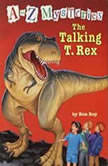 A to Z Mysteries: The Talking T. Rex, Ron Roy