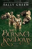 The Burning Kingdoms, Sally Green