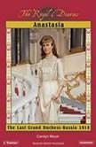 Anastasia The Last Grand Duchess, Carolyn Meyer