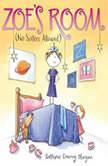 Zoe's Room (No Sisters Allowed), Bethanie Deeney Murguia