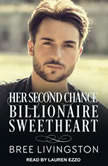 Her Second Chance Billionaire Sweetheart A Clean Billionaire Romance, Bree Livingston