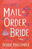 Mail Order Bride A Novel, Debbie Macomber