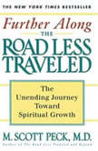 Further Along the Road Less TraveledThe Unending Journey Toward Spiritual Growth, M. Scott Peck