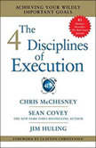 The 4 Disciplines of Execution Achieving Your Wildly Important Goals, Sean Covey